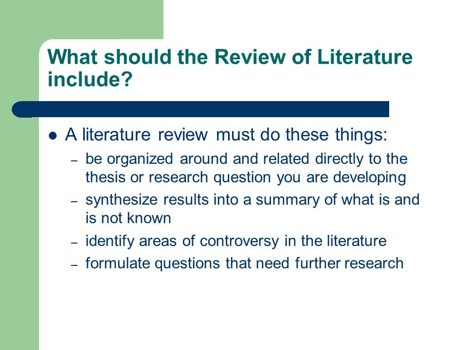 What should the Review of Literature include.