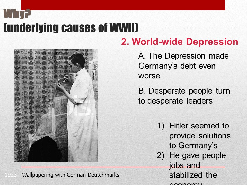 11 2. World-wide Depression A. The Depression made Germany's debt even worse B.