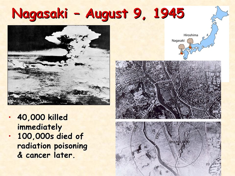 Hiroshima – August 6, ,000 killed immediately.70,000 killed immediately.