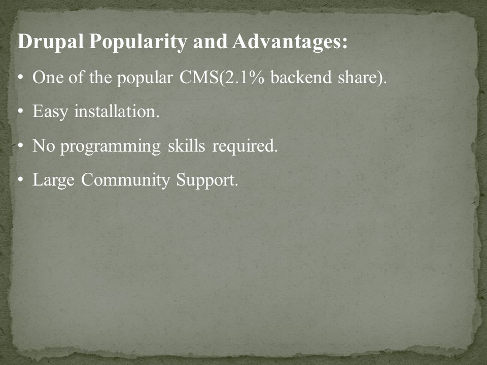 Drupal Popularity and Advantages: One of the popular CMS(2.1% backend share).