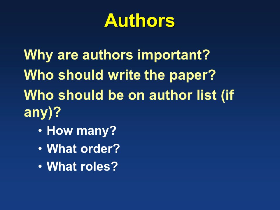 research paper authorship order Guidance regarding authorship of papers and products from projects with multiple collaborators and order of authorship a.