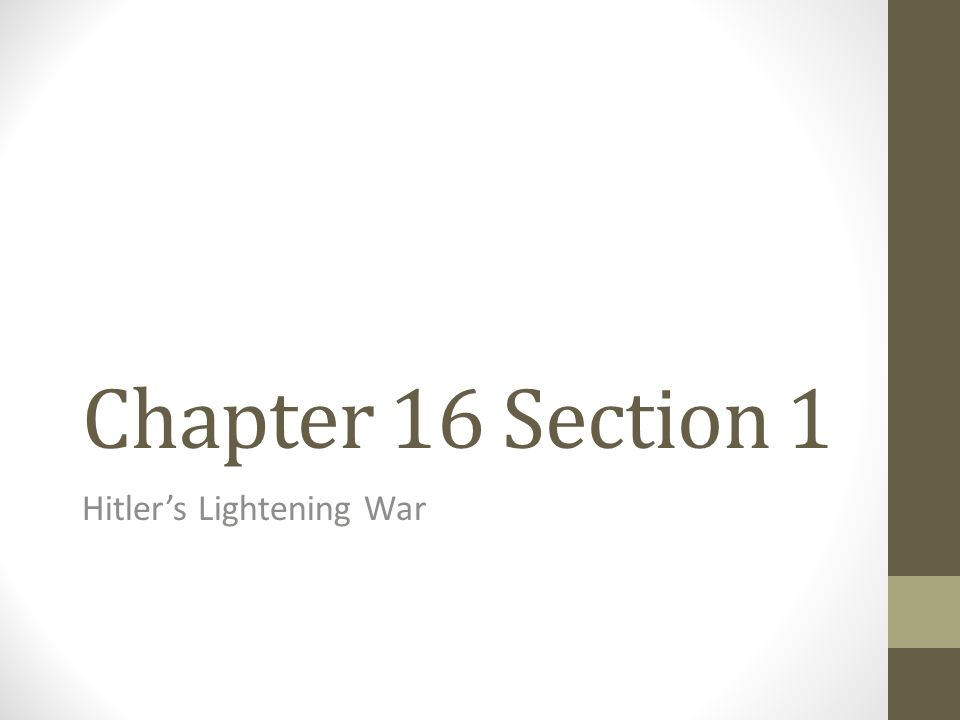 Chapter 16 Section 1 Hitler's Lightening War