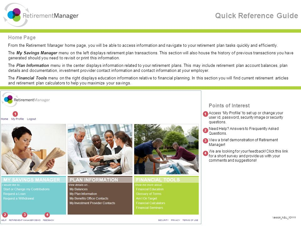 Quick Reference Guide Home Page From the Retirement Manager home page, you will be able to access information and navigate to your retirement plan tasks quickly and efficiently.
