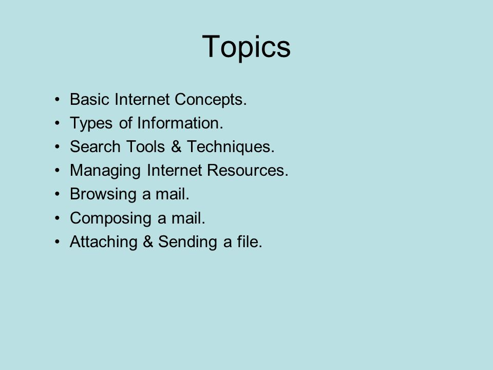 Topics Basic Internet Concepts. Types of Information.