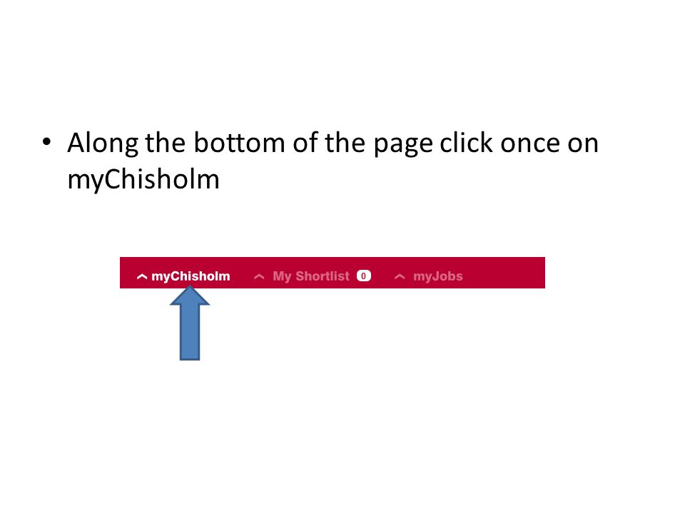 Along the bottom of the page click once on myChisholm