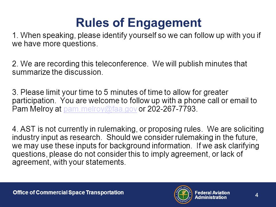 Office of Commercial Space Transportation Federal Aviation Administration 4 Rules of Engagement 1.