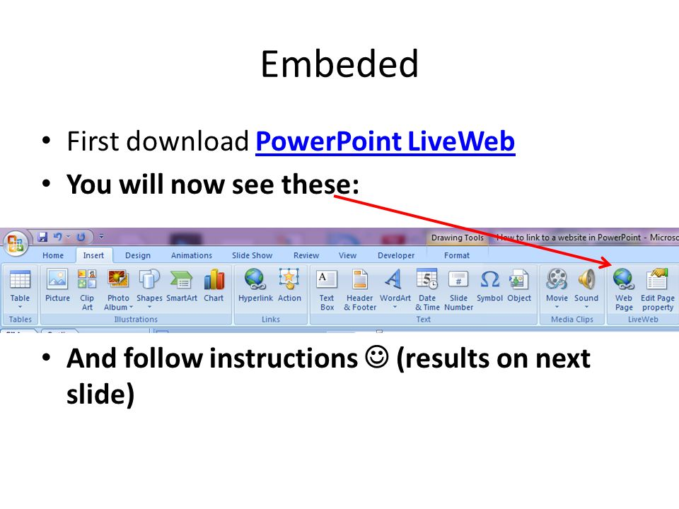 Embeded First download PowerPoint LiveWebPowerPoint LiveWeb You will now see these: And follow instructions (results on next slide)
