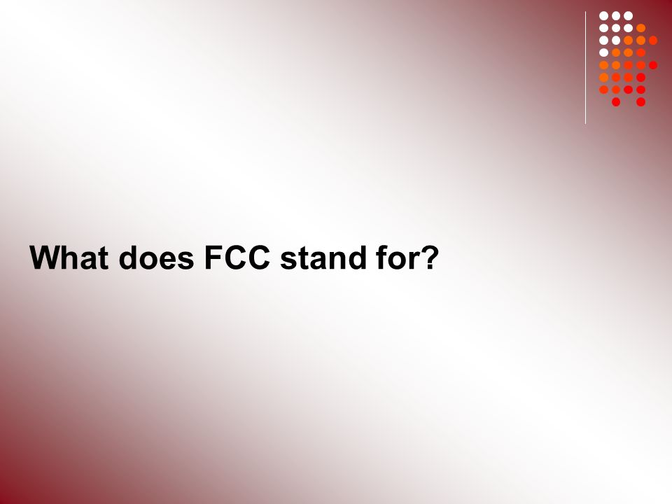 What does FCC stand for