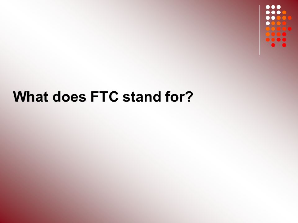 What does FTC stand for