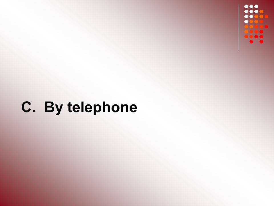 C. By telephone
