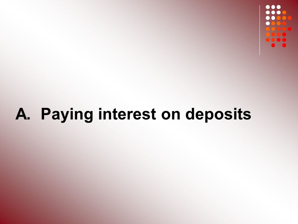 A. Paying interest on deposits