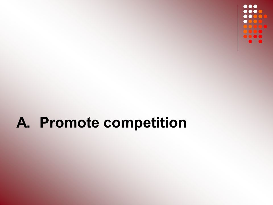 A. Promote competition