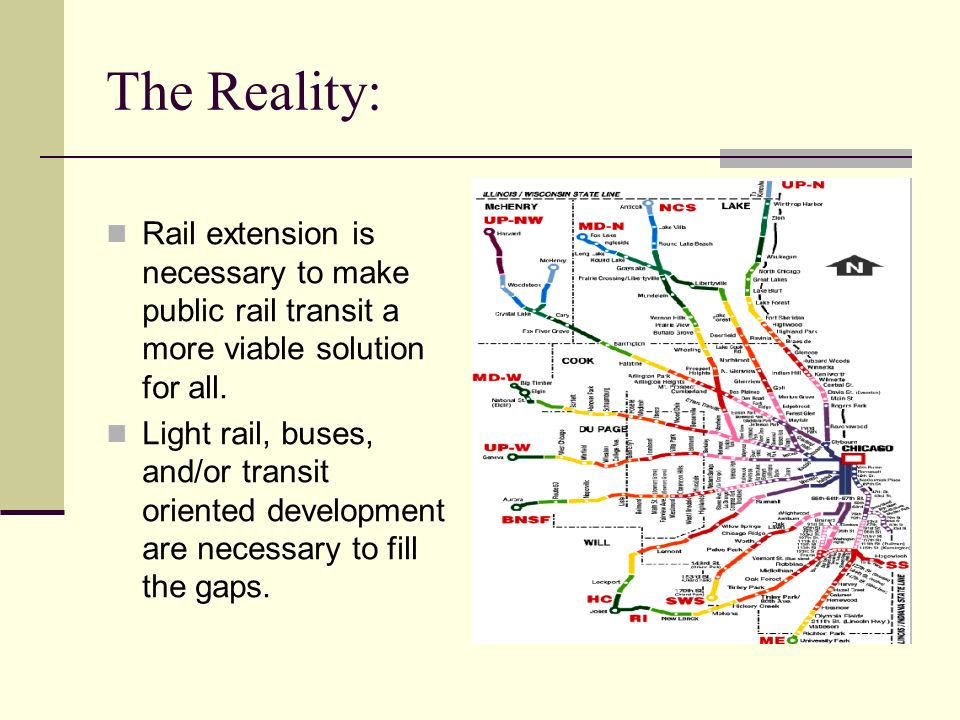 The Reality: Rail extension is necessary to make public rail transit a more viable solution for all.