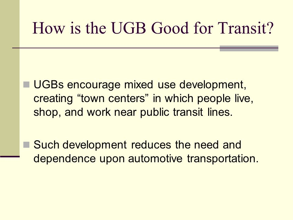 How is the UGB Good for Transit.