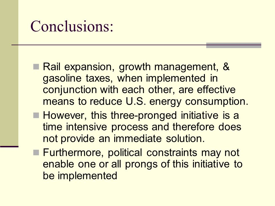 Conclusions: Rail expansion, growth management, & gasoline taxes, when implemented in conjunction with each other, are effective means to reduce U.S.