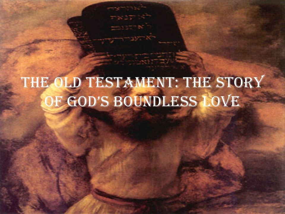The Old Testament The Story Ofs Boundless Love