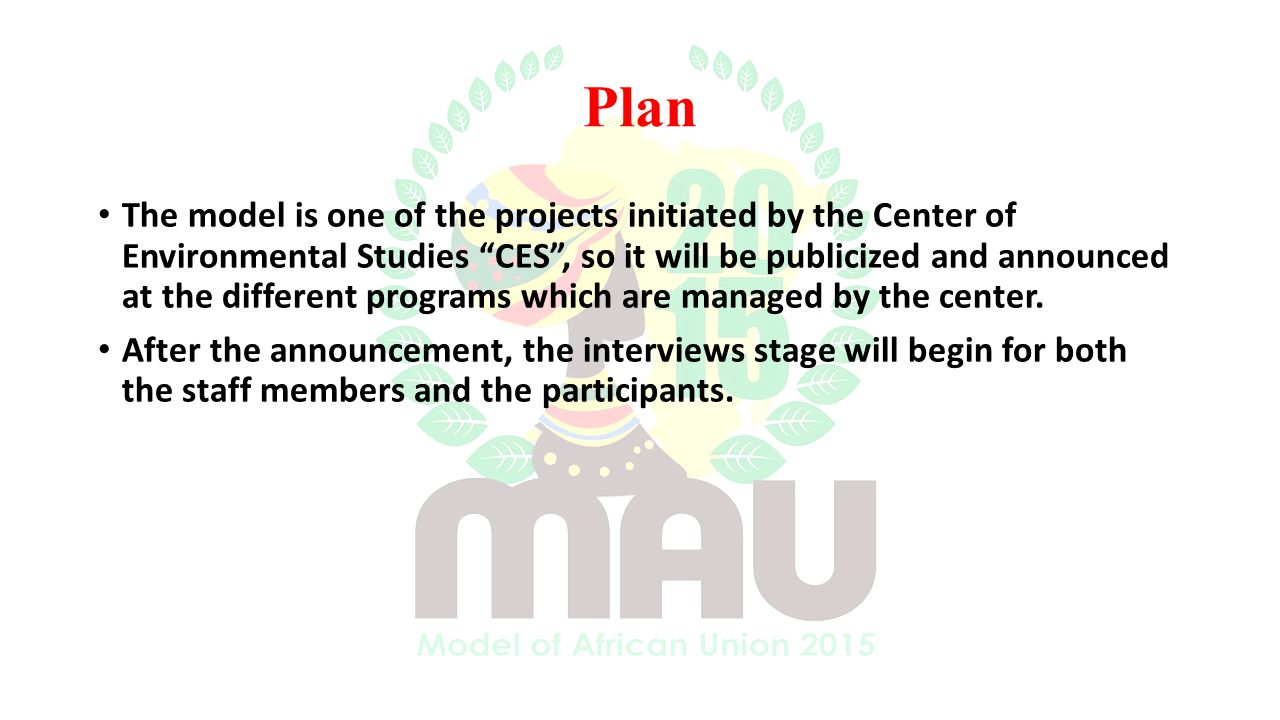 Plan The model is one of the projects initiated by the Center of Environmental Studies CES , so it will be publicized and announced at the different programs which are managed by the center.