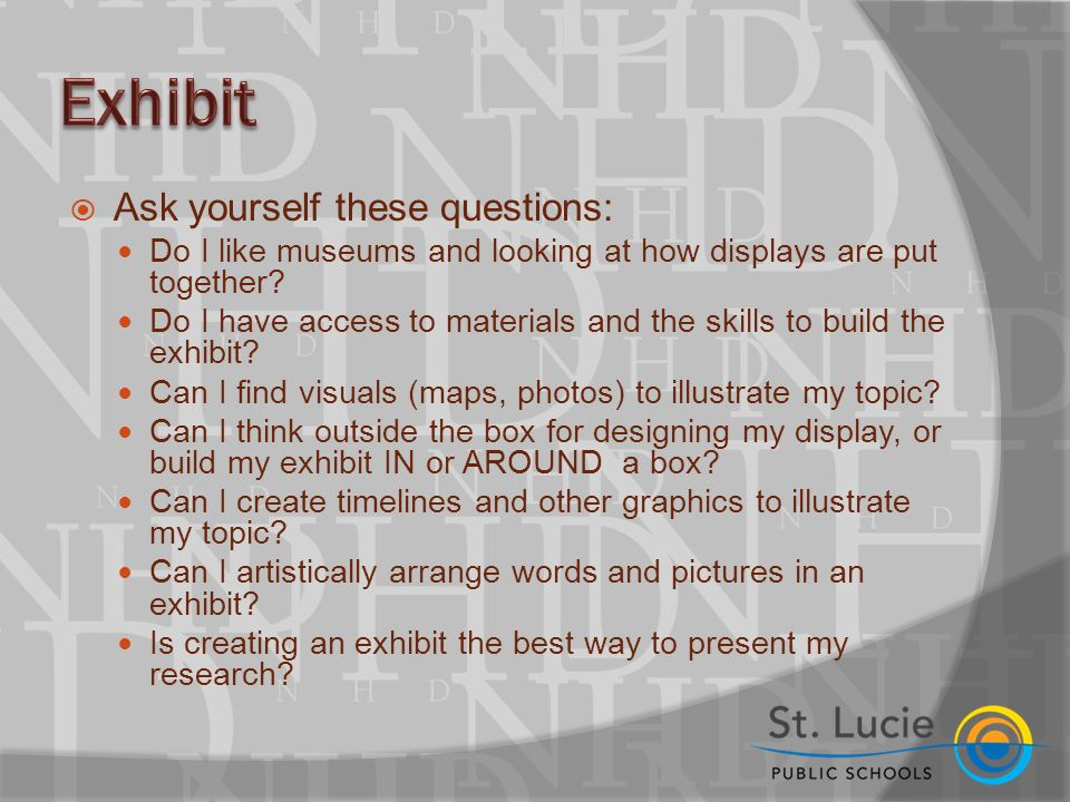  Ask yourself these questions: Do I like museums and looking at how displays are put together.