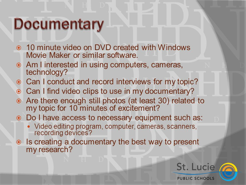  10 minute video on DVD created with Windows Movie Maker or similar software.
