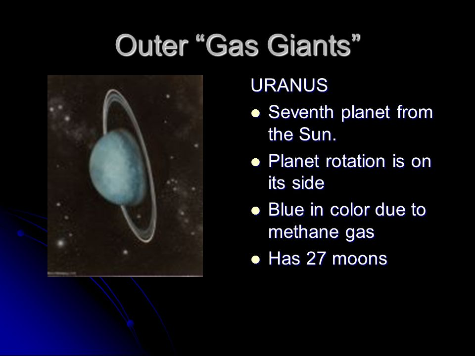Outer Gas Giants URANUS Seventh planet from the Sun.