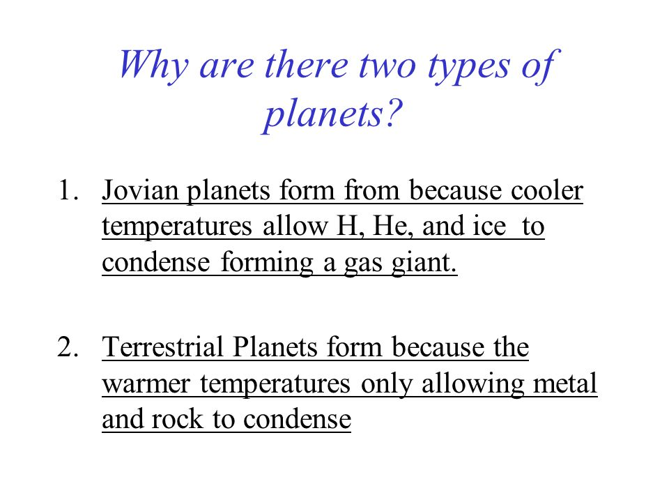 Why are there two types of planets.