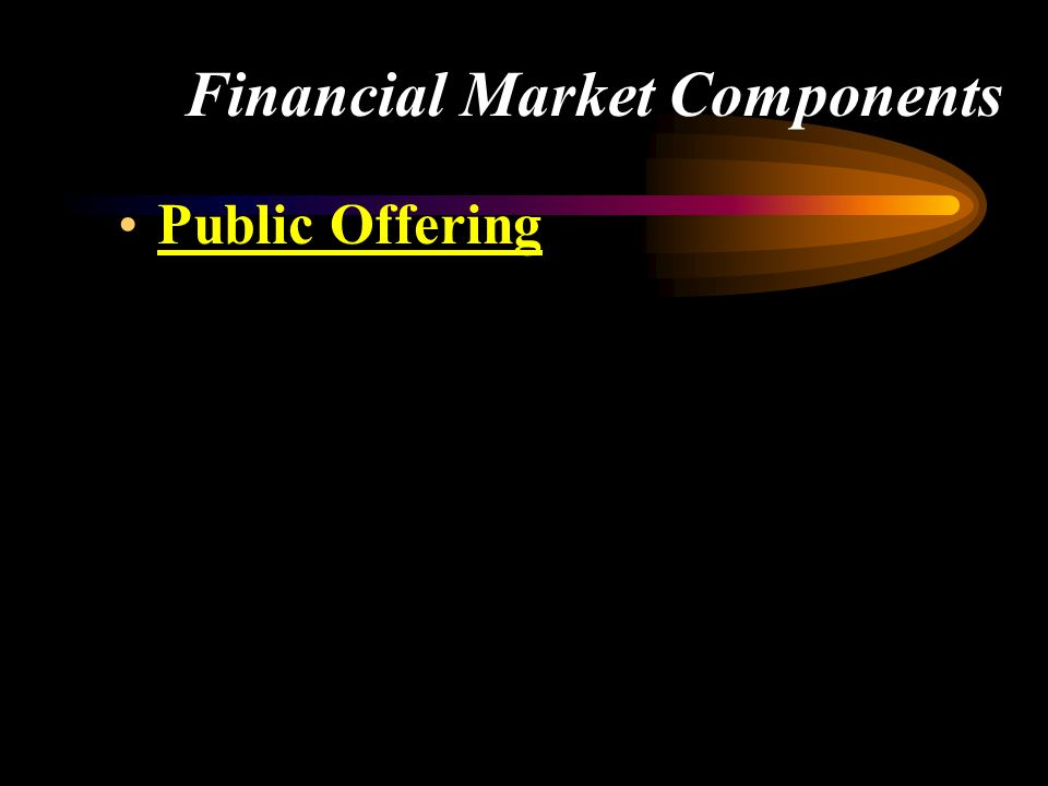 Financial Market Components Public Offering