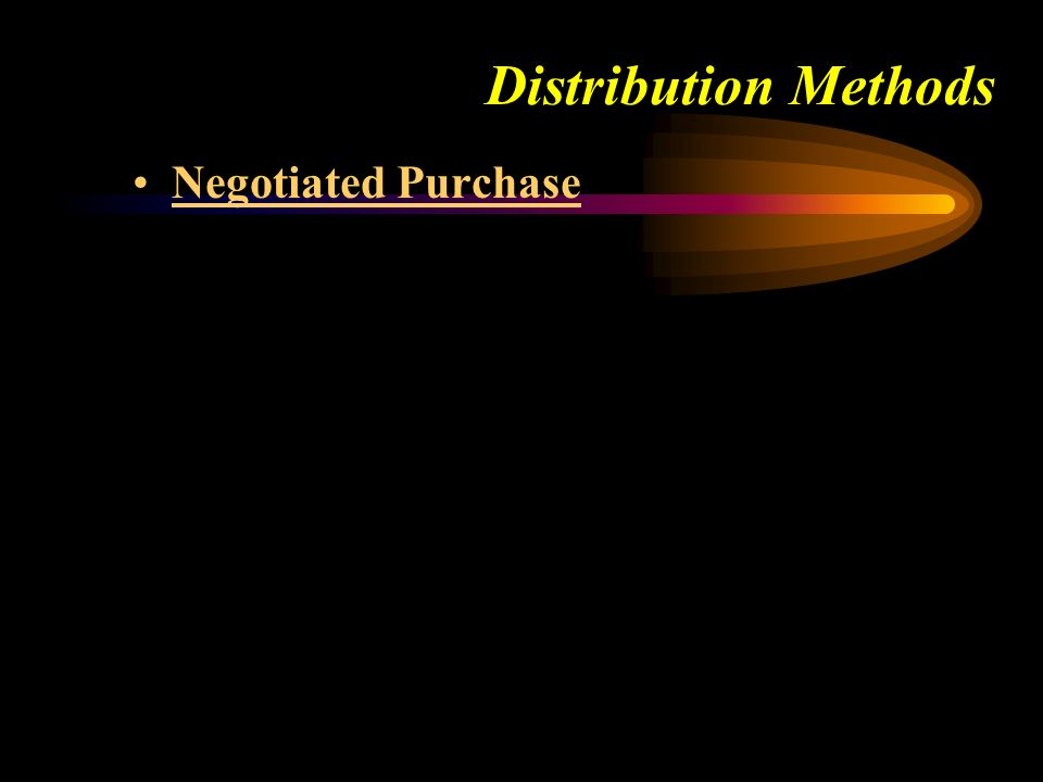 Distribution Methods Negotiated Purchase