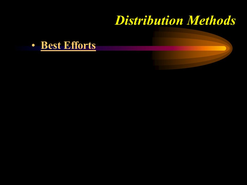 Distribution Methods Best Efforts