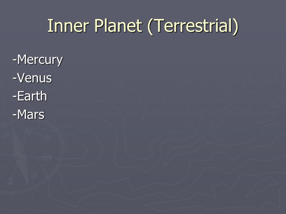 Inner Planet (Terrestrial) -Mercury-Venus-Earth-Mars