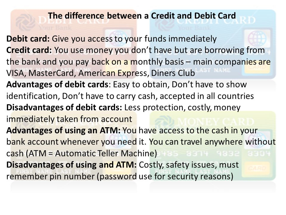 The Difference Between A Credit And Debit Card Give You Access To Your