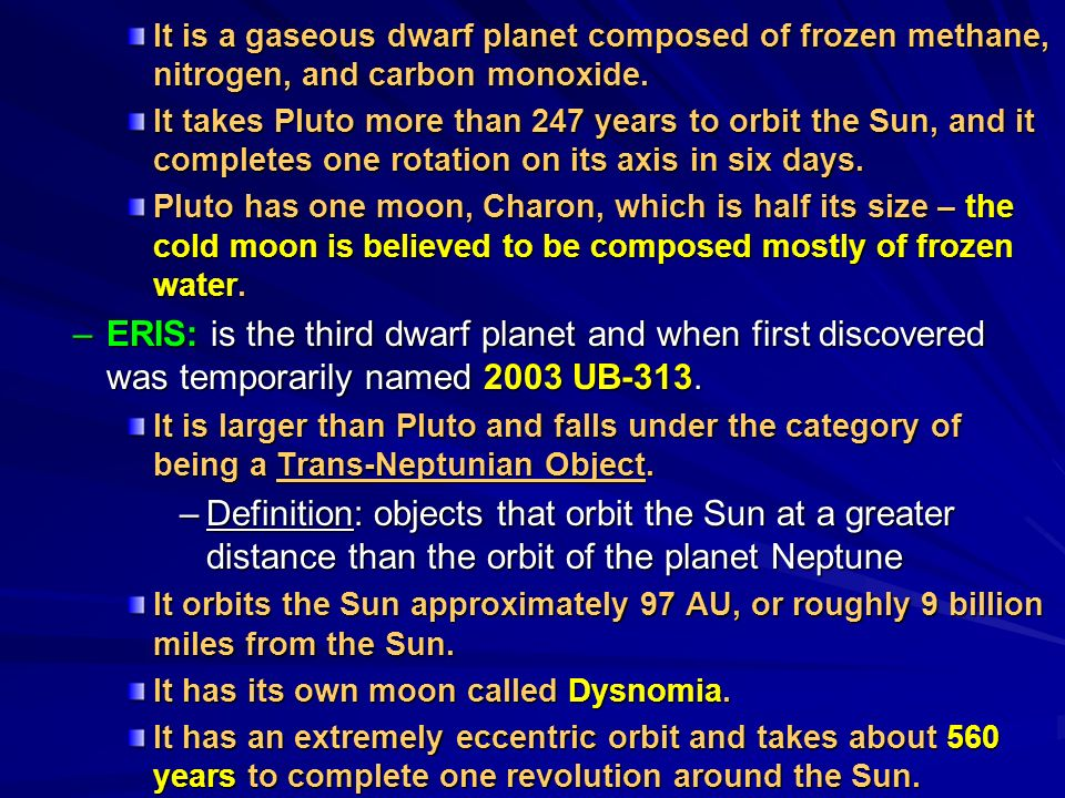 It is a gaseous dwarf planet composed of frozen methane, nitrogen, and carbon monoxide.