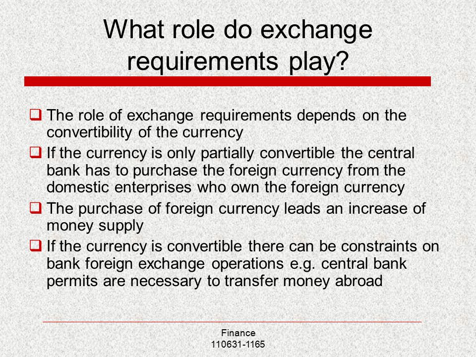 Finance What role do exchange requirements play.