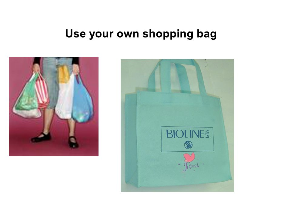 Use your own shopping bag