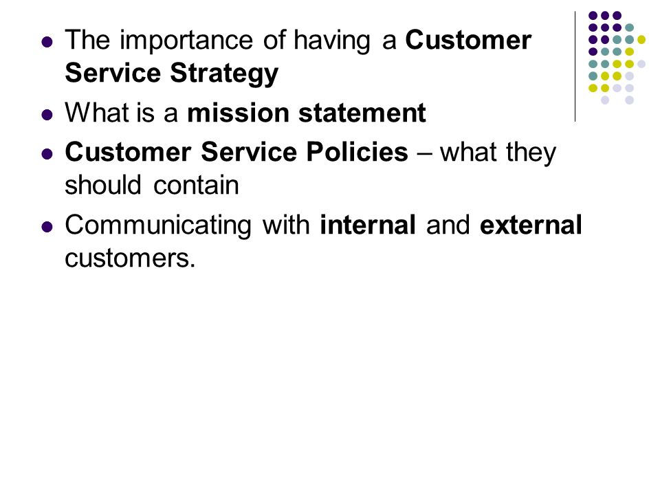 2 The Importance Of Having A Customer Service Strategy What Is A Mission  Statement Customer Service Policies U2013 What They Should Contain  Communicating With ...