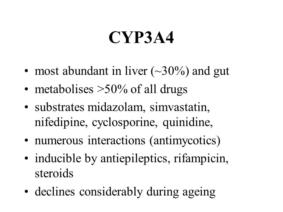 CYP3A4 most abundant in liver (~30%) and gut metabolises >50% of all drugs substrates midazolam, simvastatin, nifedipine, cyclosporine, quinidine, numerous interactions (antimycotics) inducible by antiepileptics, rifampicin, steroids declines considerably during ageing