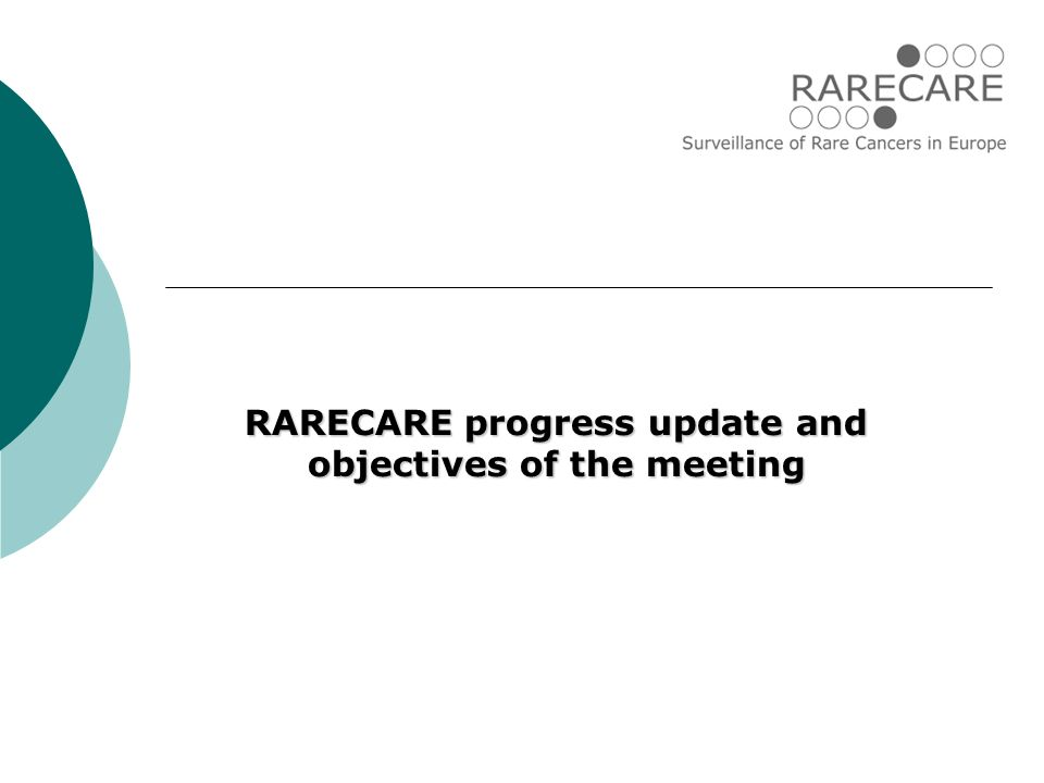 RARECARE progress update and objectives of the meeting