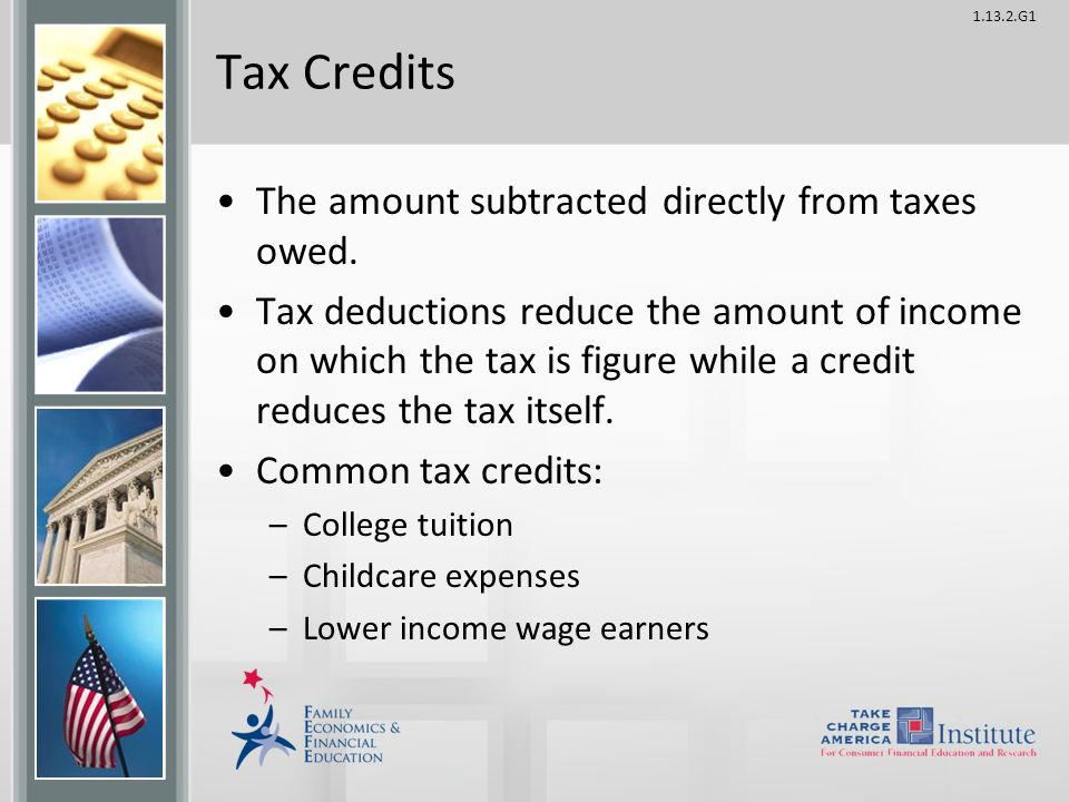 G1 Tax Credits The amount subtracted directly from taxes owed.