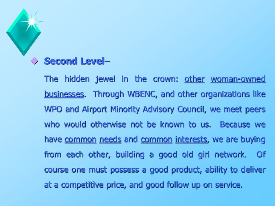 u Second Level– The hidden jewel in the crown: other woman-owned businesses.