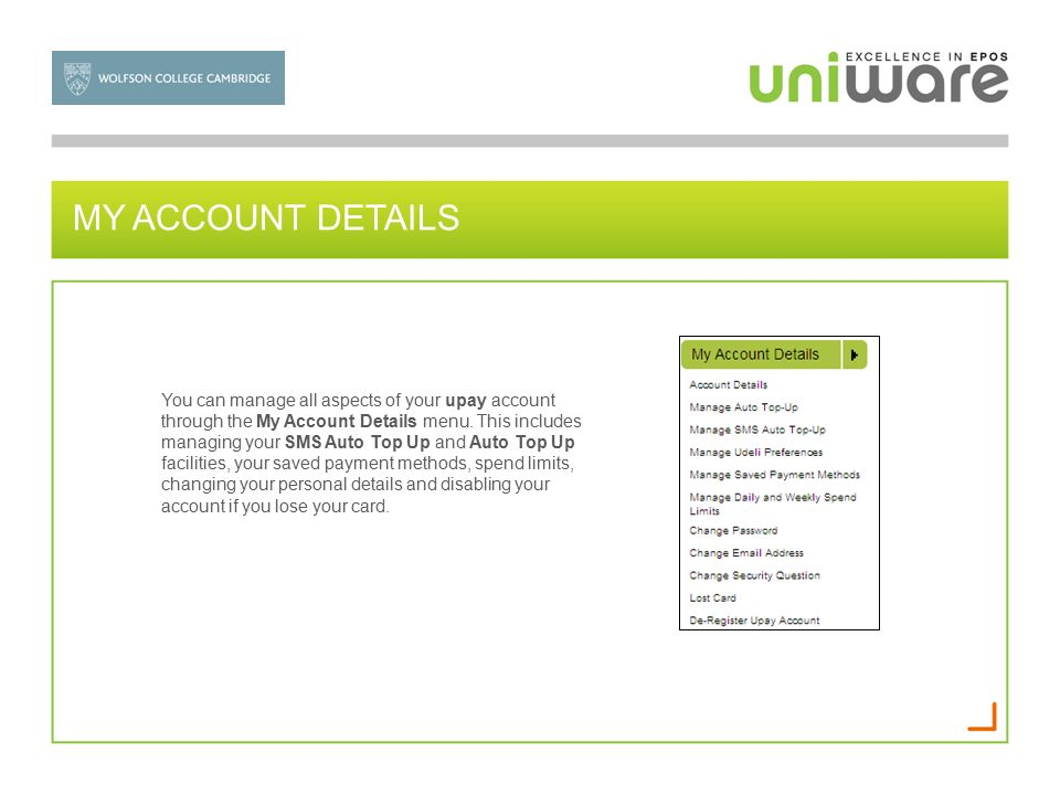 MY ACCOUNT DETAILS You can manage all aspects of your upay account through the My Account Details menu.