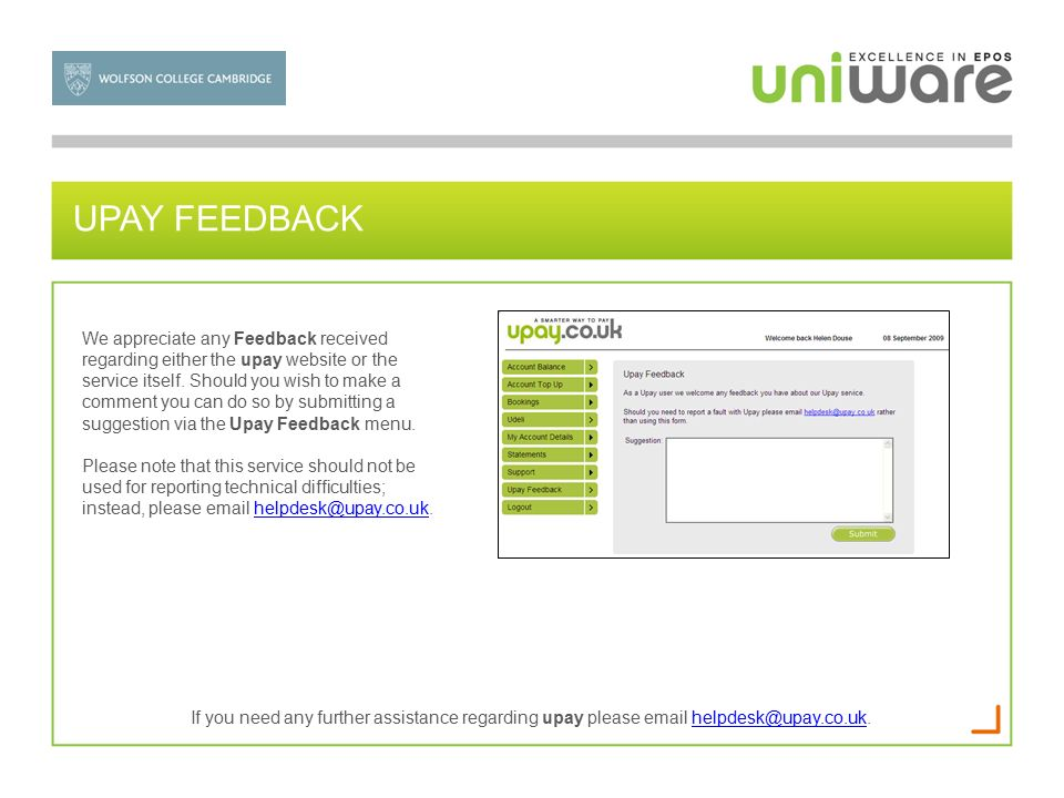 UPAY FEEDBACK We appreciate any Feedback received regarding either the upay website or the service itself.