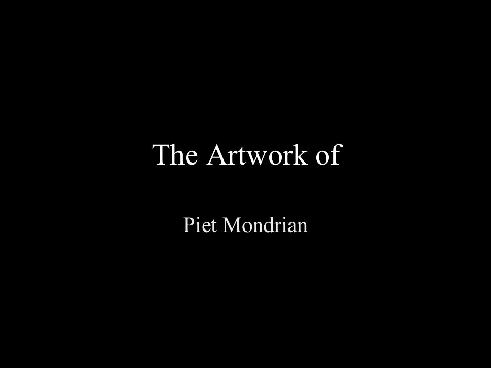 The Artwork of Piet Mondrian