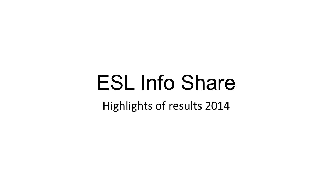 Esl info share highlights of results survey respondents ppt 1 esl info share highlights of results 2014 1betcityfo Gallery