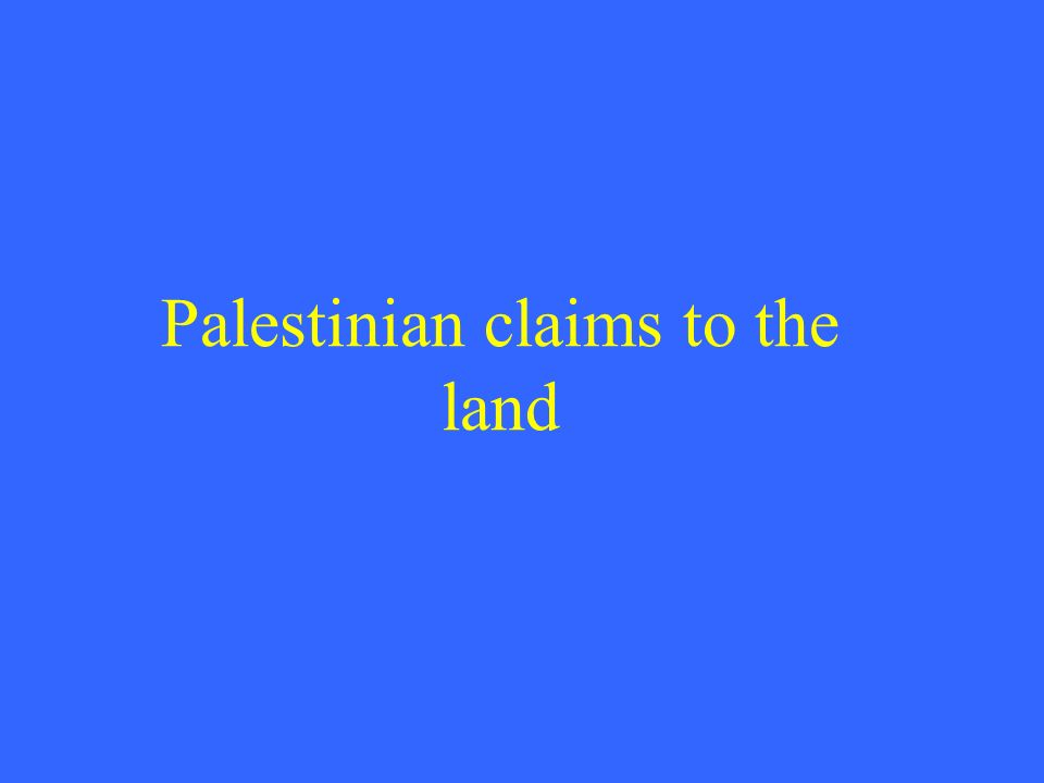 Palestinian claims to the land
