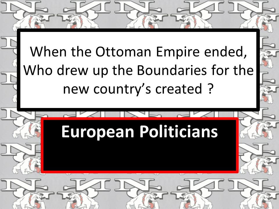 When the Ottoman Empire ended, Who drew up the Boundaries for the new country's created .