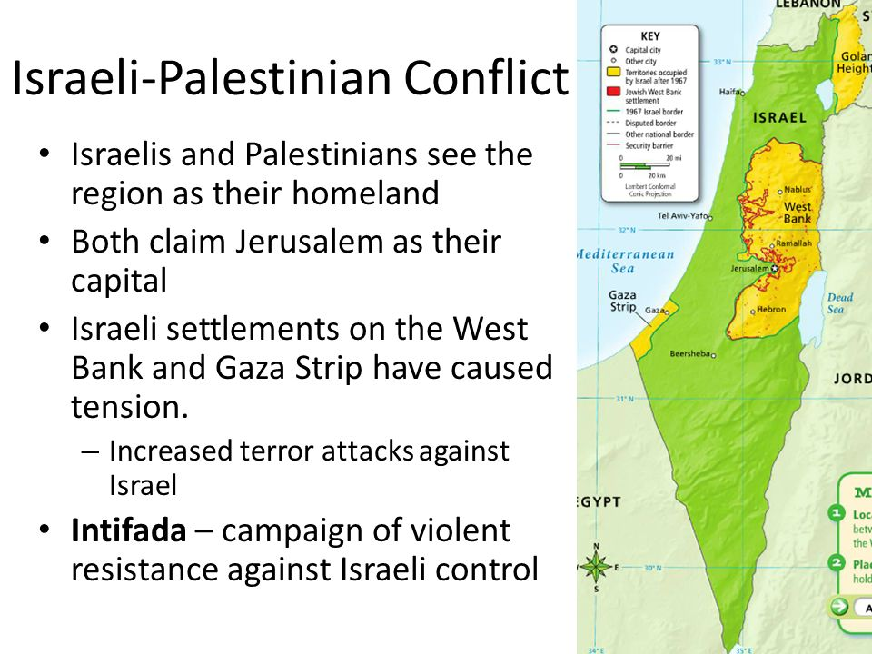 Israeli-Palestinian Conflict Israelis and Palestinians see the region as their homeland Both claim Jerusalem as their capital Israeli settlements on the West Bank and Gaza Strip have caused tension.