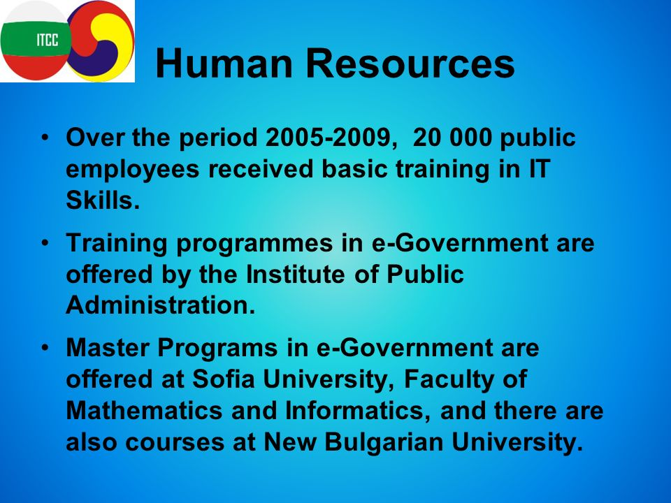Human Resources Over the period , public employees received basic training in IT Skills.