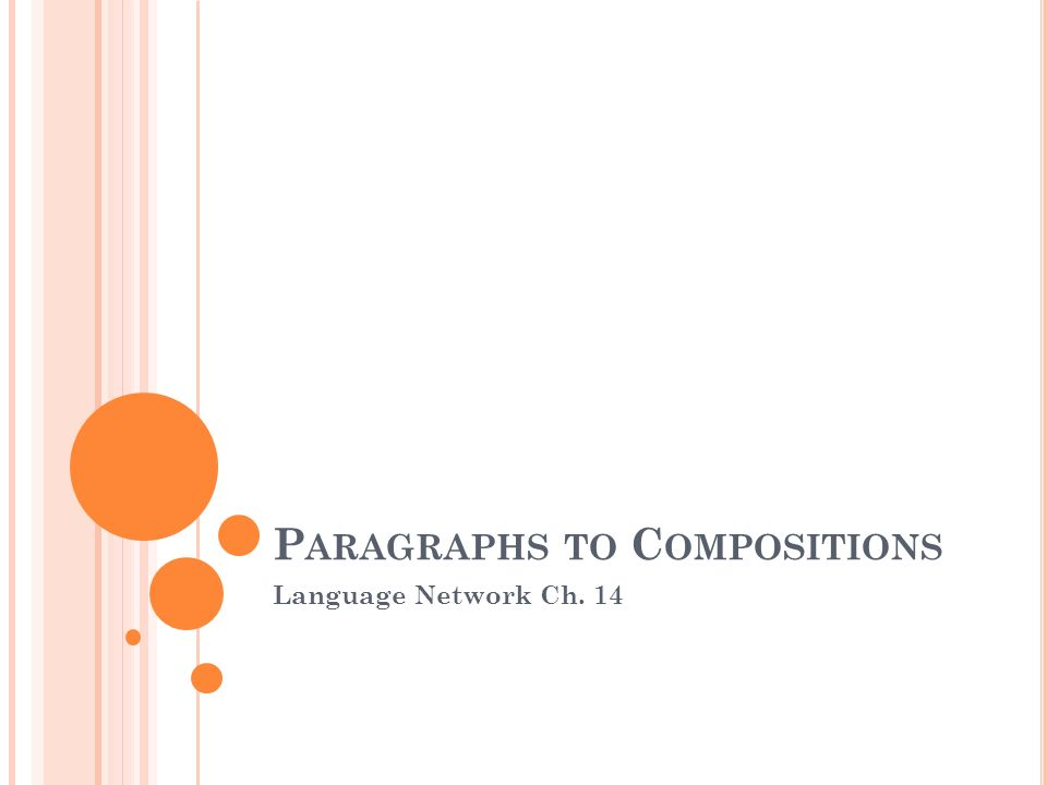 P ARAGRAPHS TO C OMPOSITIONS Language Network Ch. 14