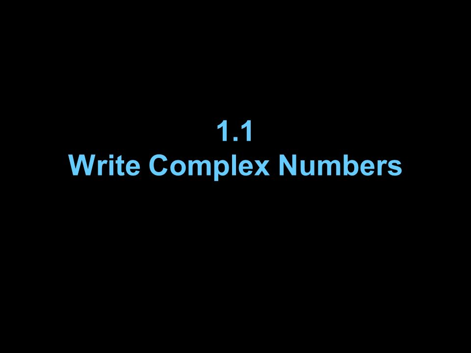 1.1 Write Complex Numbers