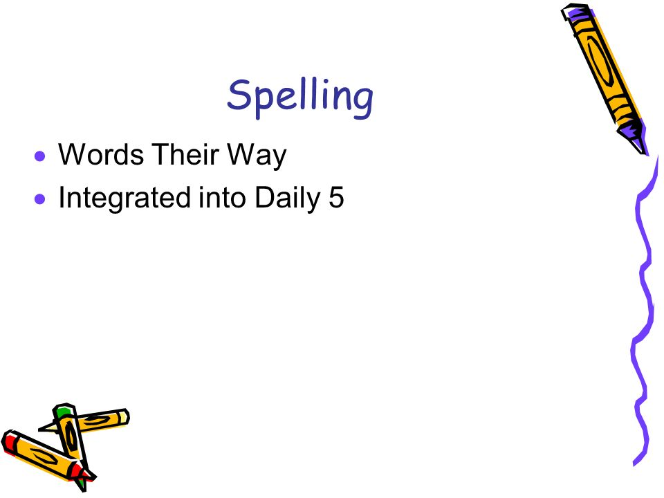 Spelling  Words Their Way  Integrated into Daily 5