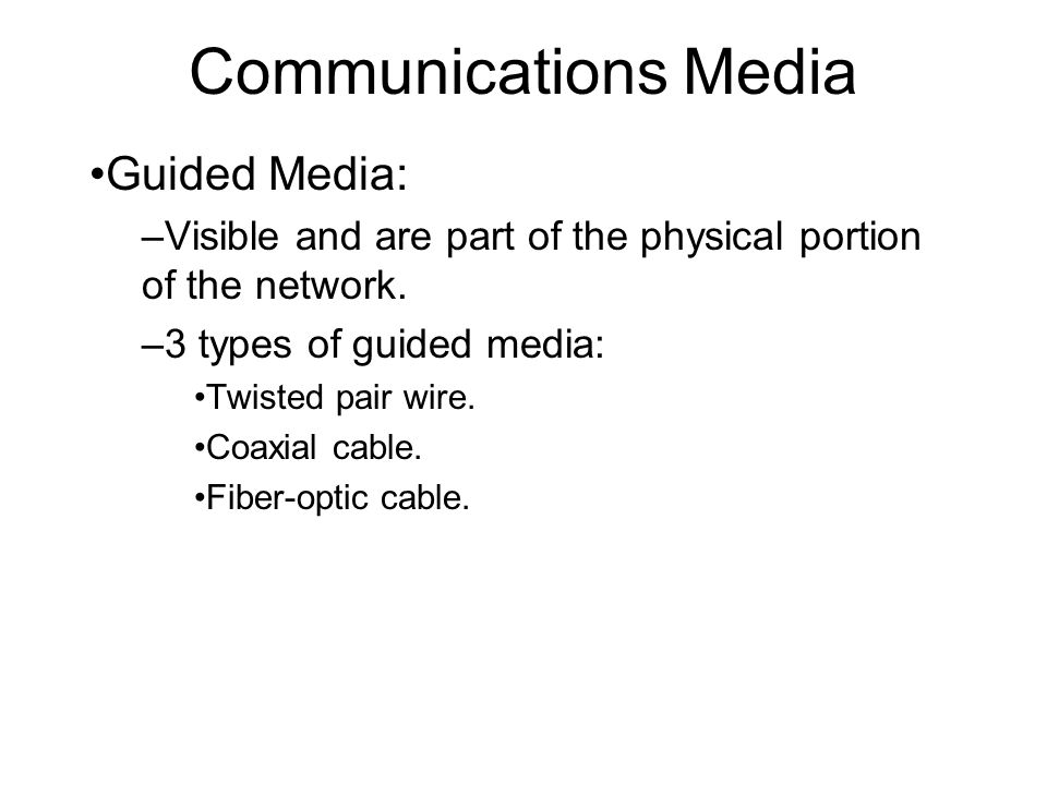 Communications Media Communications Medium / Media: –Path over which ...
